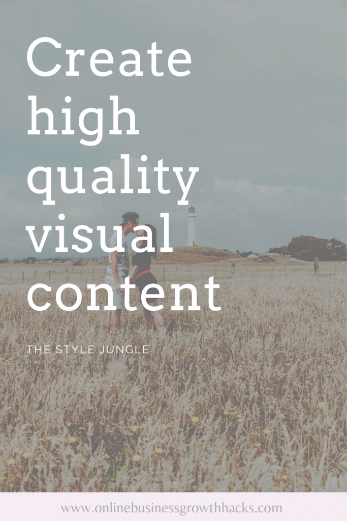 Create high quality visual content- The Style Jungle