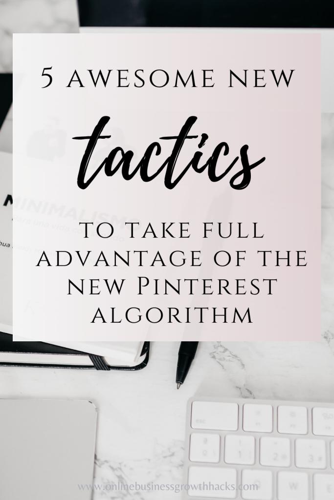 5 new tactics to take advantage of the new Pinterest algorithm