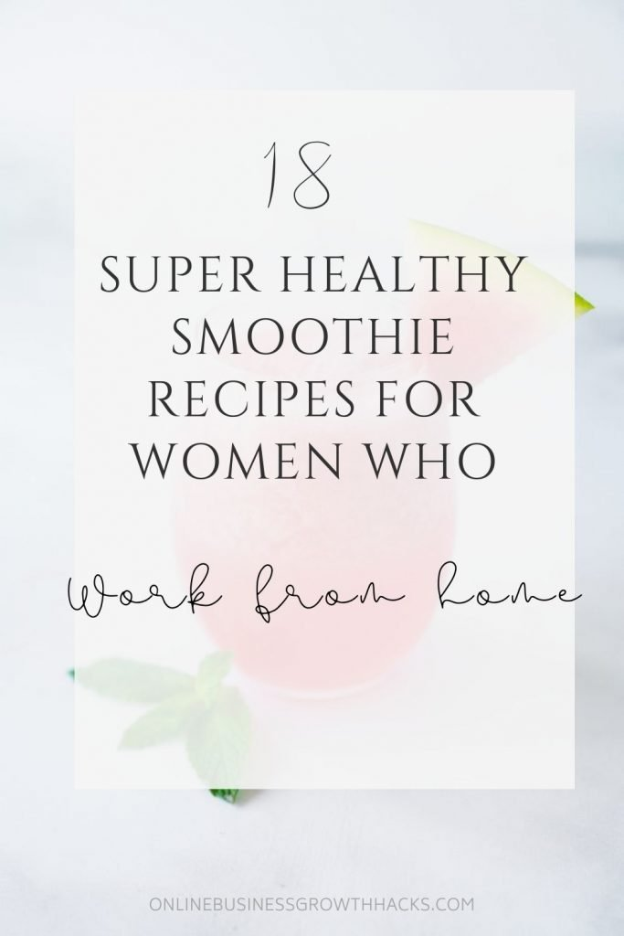 18 of the best healthy smoothie recipes for work from home women. Super healthy and deliciously filling, these recipes contain vegetables and tonnes of nutrients to get you through your day! Gluten free, vegan and keto options!