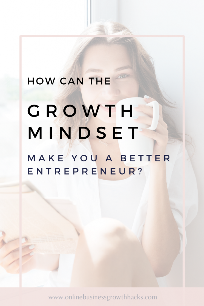 7 ways the growth mindset can make you a better entrepreneur